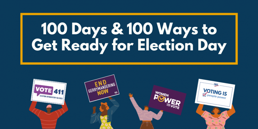 100 Days and 100 Ways to Get Ready for Election Day